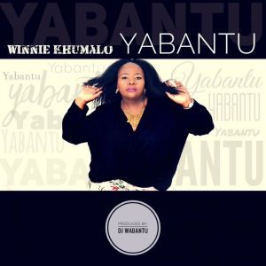 Winnie Khumalo - Yabantu (Gqom) 2017