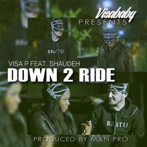 Visa P - Down 2 Ride feat. Shaudeh (Kizomba) 2017