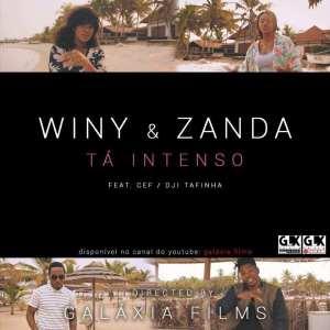 Winy & Zanda - Tá Intenso (feat. Cef & Dji Tafinha) 2017