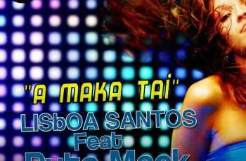 Lisboa Santos & Puto Mack - A Maka Tai (Ghetto Zouk) 2017
