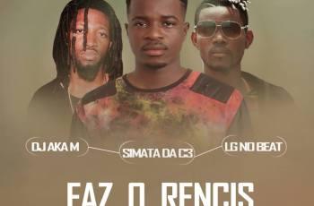 Simata Da C-3 ft. LG No Beat & Dj Aka M - Faz O Rencis (Afro House) 2017
