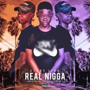Sturt Liro - Real Nigga (2017)