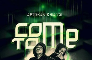 Afrikan Beatz - Come To Me (Original) 2017