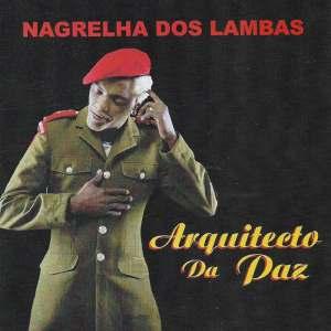 Nagrelha Dos Lambas - Arquitecto Da Paz (Álbum) 2017
