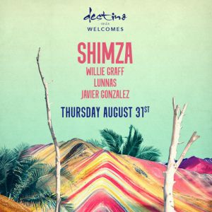 Shimza Live @Destino Welcomes, Destino Ibiza (31.08.17)