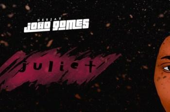 Dj João Gomes - Juliet (Afro house) 2017