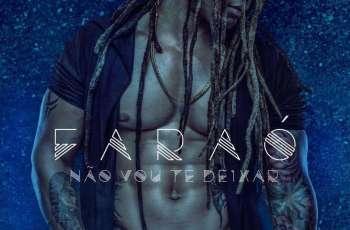 Faraó - Não Vou Te Deixar (Kizomba) 2017