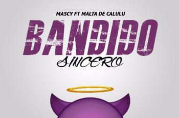 Mascy - Bandido Sincero (feat. Malta de Calulo) 2017