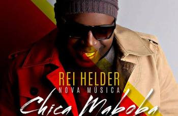 Rei Helder - Chica Maboba (Kizomba) 2017