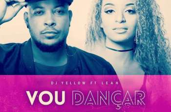 Dj Yellow feat. Leah - Vou Dançar (Kizomba) 2017