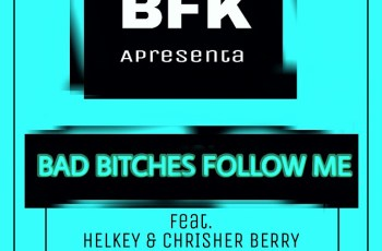 BFK - Bad Bitches Follow Me (ft. Helkey & Chisher Berry) 2017