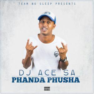 DJ ACE SA - Phanda Phusha (Gqom) 2017