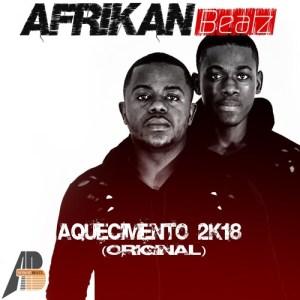 Afrikan Beatz - Aquecimento 2K18 (Original)