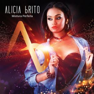 Alicia Brito - Mistura Perfeita (Álbum) 2018