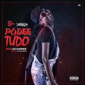 Ed-Sangria ft. Leo Hummer & Dj Vado Poster - Podee Tudo