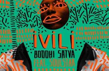 Boddhi Satva feat. Soulstar - Ivili (Afro House) 2018