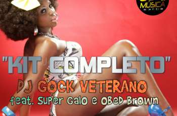 Gock Veterano, Super Galo & Obed Brown - Kit Completo (Kuduro) 2018