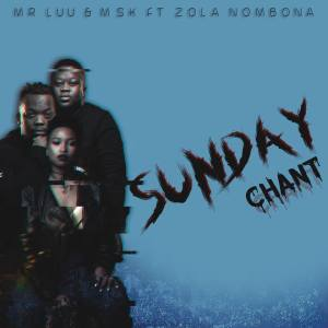 Mr Luu & MSK ft. Zola Nombona - Sunday Chant (Afro House) 2018