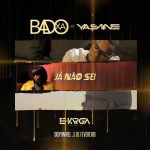 Badoxa - Já Não Sei (feat. Yasmine) 2018