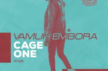 Cage One - Vamuh Embora