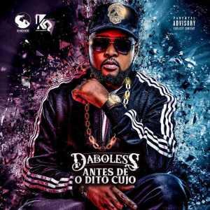 Daboless - Antes De O Dito Cujo (Álbum) 2018