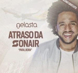 DJ Nelasta - Atraso Da Sonair (Para , Bora)