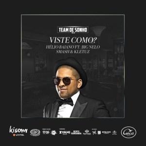 Dj Helio Baiano - Viste como? (feat. Big Nelo, Smash & Kleutuz) 2018