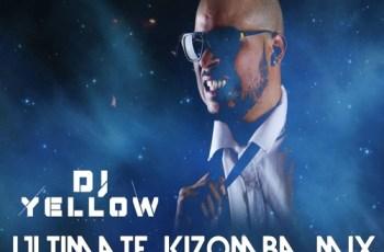 DJ Yellow - Ultimate Kizomba Mix 2018 Vol.1