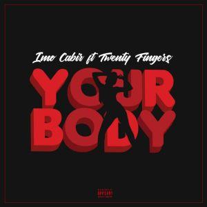 Imo Cabir feat. Twenty Fingers - Your Body
