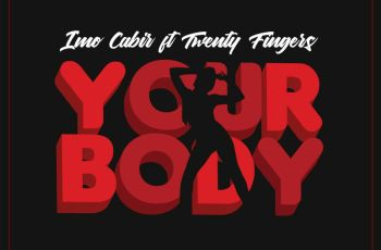 Imo Cabir feat. Twenty Fingers - Your Body