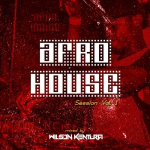 Wilson Kentura - Afro House Session Mix Vol. 1