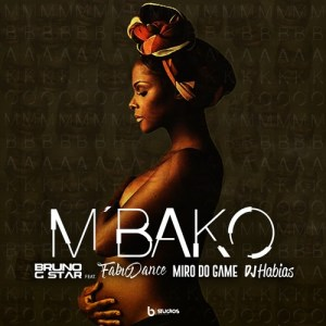 Bruno G-Star - Mbako (feat. Fábio Dance, Miro Do Game & Dj Habias) 2018