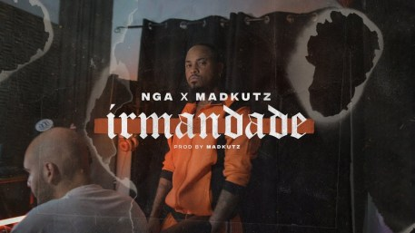 NGA & Madkutz - Irmandade