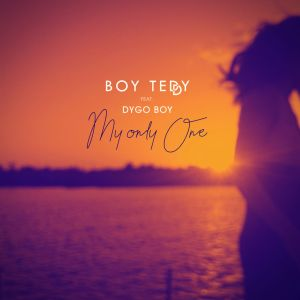 Boy Teddy - My Only One (feat. Dygo Boy) 2018
