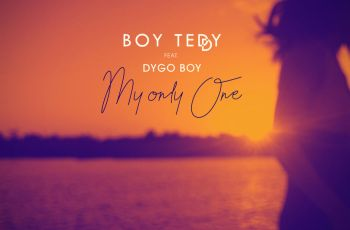 Boy Teddy - My Only One (feat. Dygo Boy) 2018