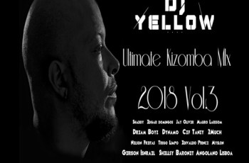DJ Yellow - Ultimate Kizomba Mix 2018 Vol.3