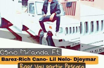 Osnio Miranda ft. Barez, Rich Cano, Lil Nello e Djeymar - Vou Partir Pescoço