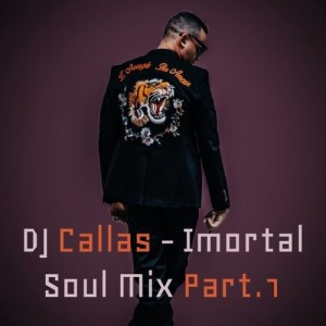 DJ Callas - Imortal Soul Mix Part. 1
