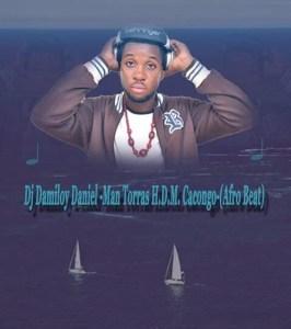 Dj Damiloy - Man Torras H.D.M Cacongo (Afro House) 2018