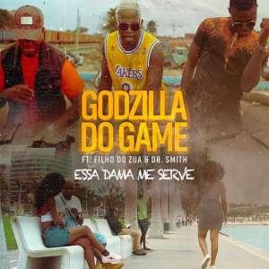 Godzilla do Game - Essa Dama Me Serve (feat. Filho do Zua & Dr. Smith)