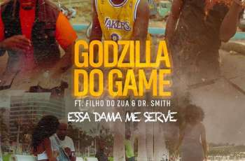 Godzilla do Game - Essa Dama Me Serve (feat. Filho do Zua & Dr. Smith)