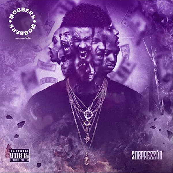 Mobbers - Sob Pressão (Álbum Completo) 2018