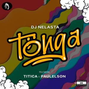 Dj Nelasta - Tonga (feat. Titica & Paulelson)