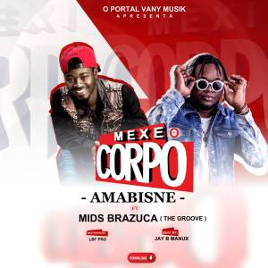 Amabisne BD feat. Mr. Brazuca (The Groove) - Mexe O Corpo