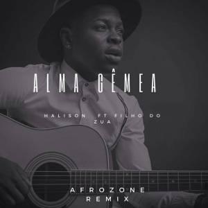 Halison Paixão feat. Filho Do Zua - Alma Gêmea (AfroZone Remix)