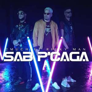2Much - Sab P'Caga (feat. Ricky Man) 2019