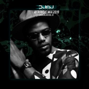 Dj Mj - AfroBeat Mix 2019 (Avacalho Vol 5) Download mp3