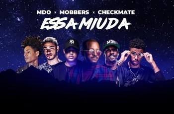 MDO x MOBBERS x CHECKMATE - Essa Miúda