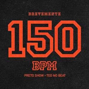 Preto Show & Teo no Beat - 150 BPM