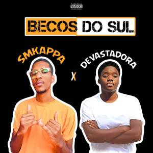 SMKappa & Devastadora - Becos do Sul